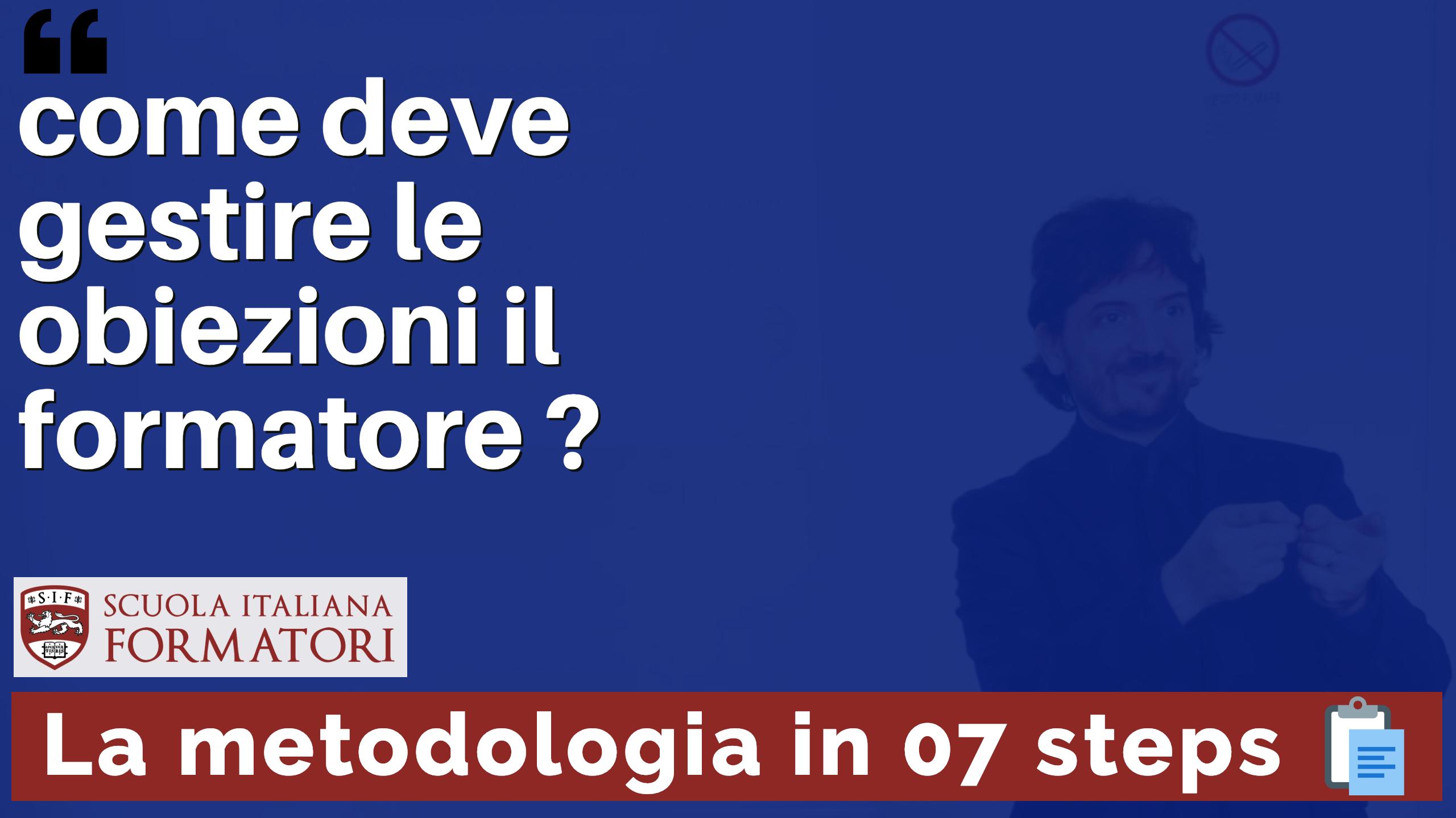 Master-Formazione-Formatori-Come-deve-gestire-le-obiezioni-il-formatore-La-metodologia-in-07-steps-SIF-Scuola-Italiana-Formatori-Roma.